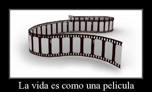 La vida es como una película