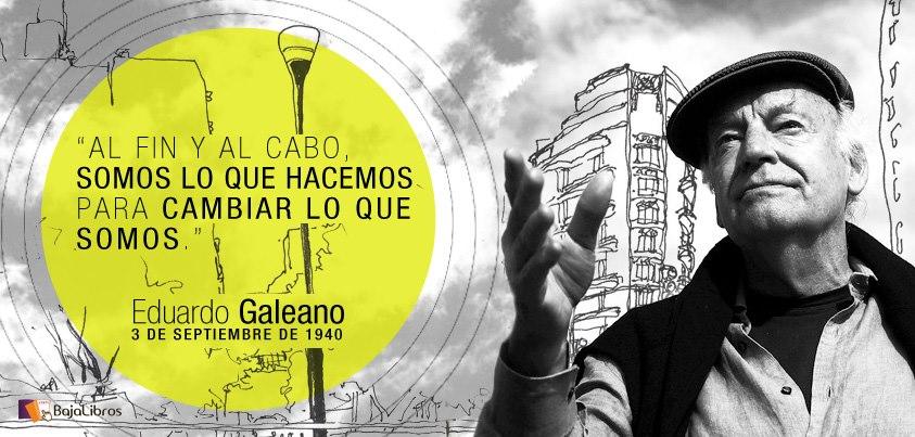 Eduardo Galeano: el hombre hecho lenguaje