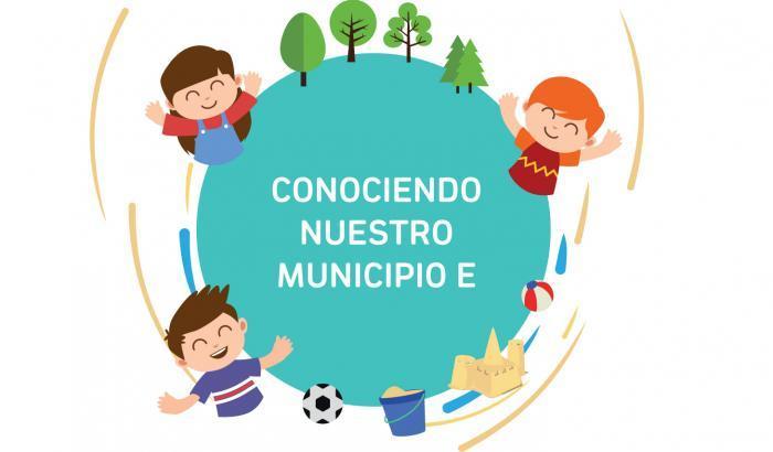 Conociendo nuestro Municipio E: preciosa iniciativa